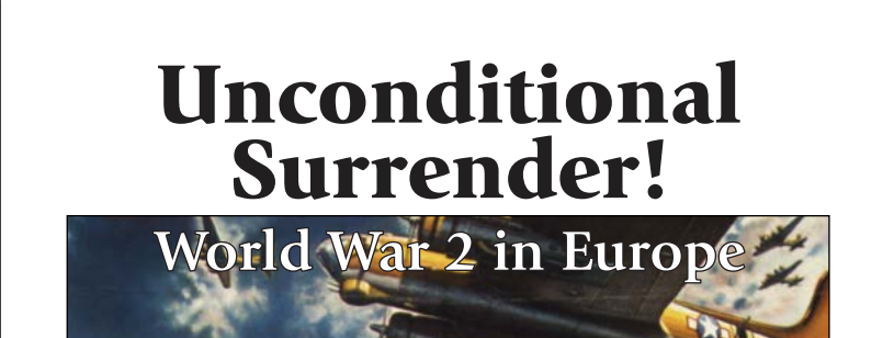 After Action Report for Unconditional Surrender! by GMT ...