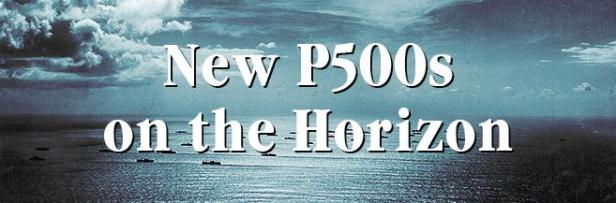 New P500s on the Horizon