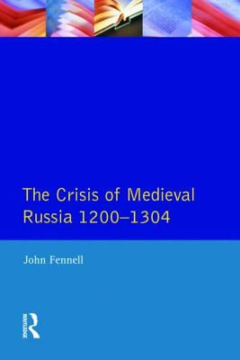 The-Crisis-of-Medieval-Russia-1200-1304-Fennell-John-9780582481503