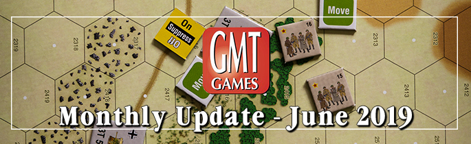 June 2019 Monthly Update from GMT Games – World War II Galore…and I. Love. It!