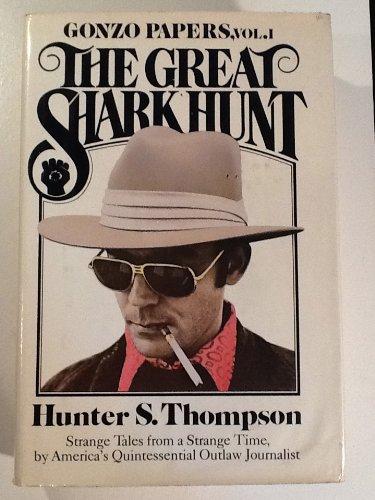 The Great Shark Hunt Hunter S. Thompson