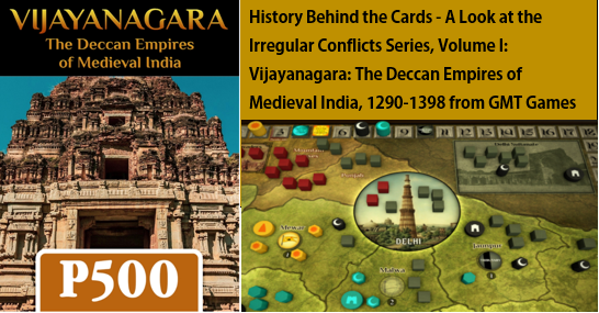 History Behind the Cards – A Look at Vijayanagara: The Deccan Empires of Medieval India, 1290-1398 from GMT Games – Card #1 Capital Relocated